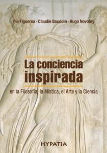 Nuevo libro: La conciencia inspirada en la Filosofía, la Mística, el Arte y la Ciencia