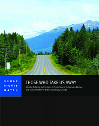 Abusive Policing and Failures in Protection of Indigenous Women and Girls in Northern British Columbia, Canada