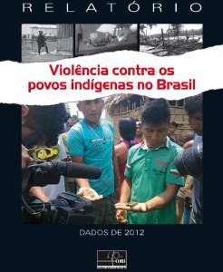 Cimi aponta crescimento de 237% na violência contra os índios no Brasil