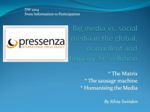 Big media v social media in the global, nonviolent and humanist revolution