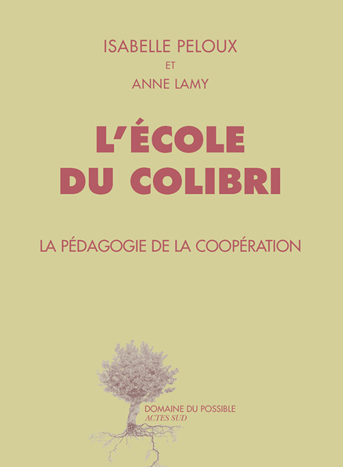 [Livres] L'école du Colibri. La pédagogie de la coopération
