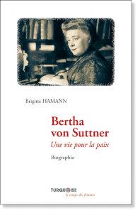 Bertha von Suttner Une vie pour la paix