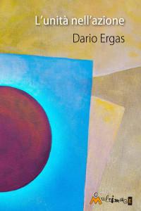 """""""La unidad en la acción"""": Dario Ergas"""