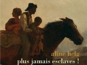 Les esclaves se sont libérés tout seuls