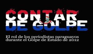 Lanzamiento de «Contar de Golpe. El rol de los periodistas paraguayos durante el Golpe de Estado de 2012»