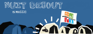 Domenica 15 maggio è Nuit Debout in tutta Europa