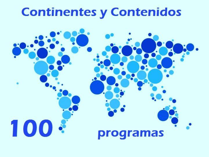 Continentes y Contenidos llegó a los primeros 100 programas