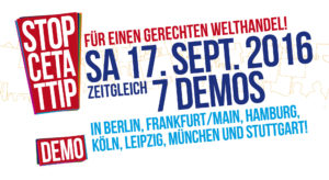 """Großdemonstrationen am 17. September """"CETA & TTIP stoppen! Für einen gerechten Welthandel!"""""""