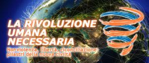 La Rivoluzione Umana Necessaria.  Nonviolenza, libertà e riconciliazione: pilastri della nuova civiltà