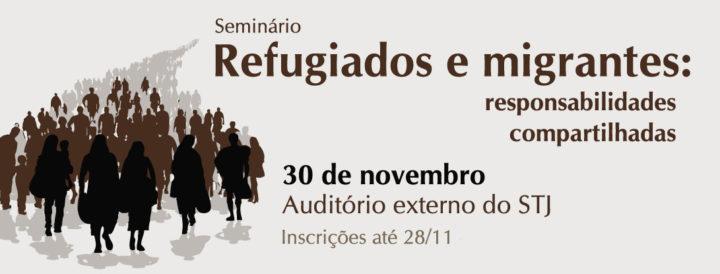 Refugiados e migrantes são tema de seminário no STJ em Brasília