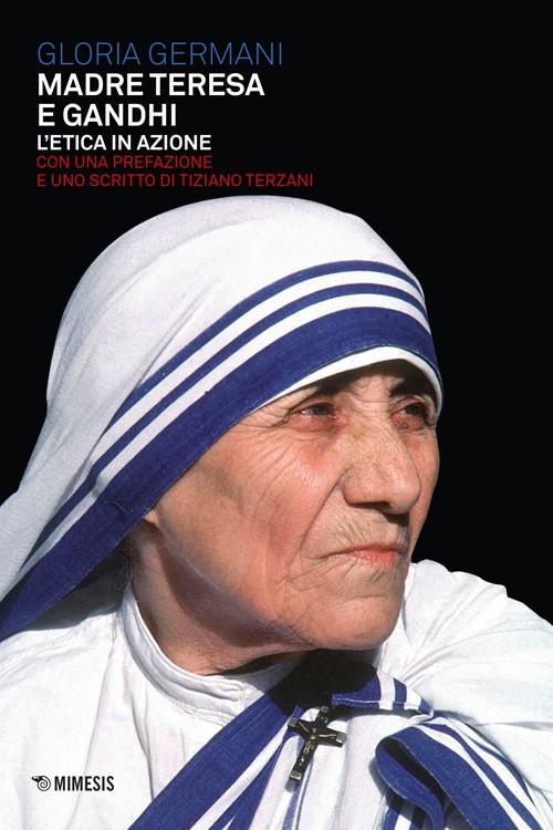 L'etica in azione: Madre Teresa e Gandhi