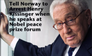 "Roots Action: ""Tell Norway to Arrest Henry Kissinger!"""