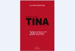 200 propositions pour rompre avec le fatalisme et changer le monde : Il faut tuer TINA
