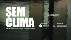 """Estréia do documentário """"Sem Clima"""""""