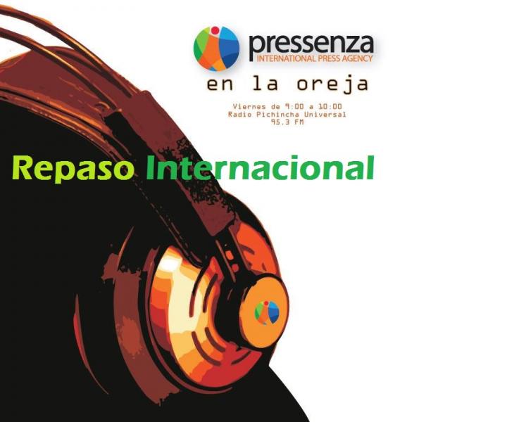 Repaso Internacional Pressenza Internacional En la Oreja 05/05/2017