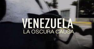 """""""La Oscura Causa"""": un documentario sul Venezuela"""