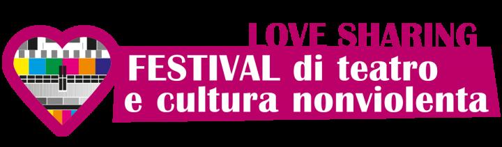 Terza edizione di Love Sharing, Festival di teatro e cultura nonviolenta