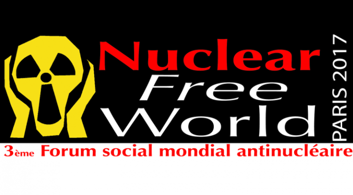 Forum social mondial antinucléaire, Paris 2-4 novembre 2017