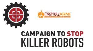 """""""Killer robots"""": anche l'Italia faccia la propria parte per una messa al bando preventiva"""