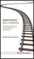 """Torino: presentazione de """"Solo andata"""" libro di Marco Ponti sulle grandi opere"""