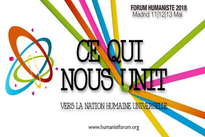 Forum Humaniste Européen 2018 : Ce qui nous unit vers la Nation Humaine Universelle