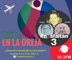 #NosFaltan3 Pressenza Internacional En la Oreja 13/04/2018