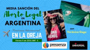 Verónica Gago y la media sanción de la Ley del Aborto Legal en Argentina