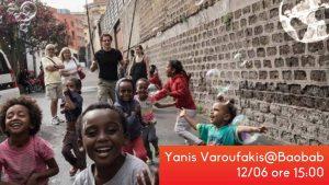Varoufakis risponde a Salvini dal presidio Baobab Experience