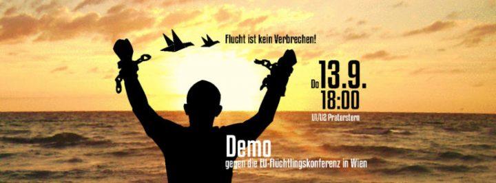 Flucht ist kein Verbrechen! Demo gegen die EU-Flüchtlingskonferenz in Wien