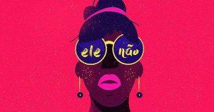 #EleNão: Movimiento contra Bolsonaro alcanza dimensión global.