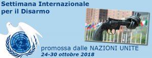 Il Disarmo come agenda politica internazionale: Settimana ONU per il Disarmo 2018