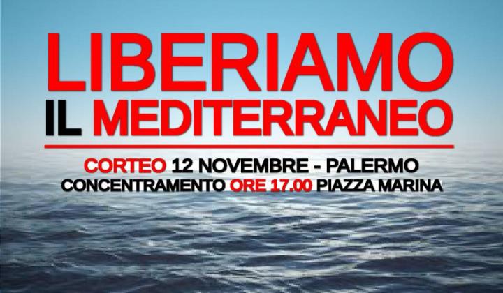Palermo,12 novembre, corteo: Liberiamo il Mediterraneo