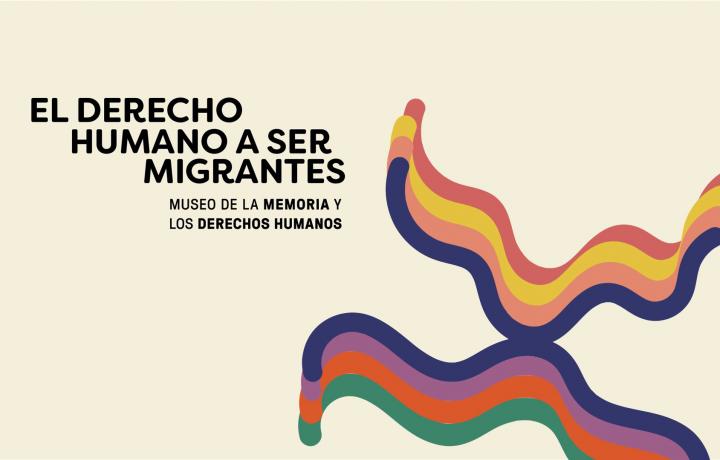 Migración, racismo y desarraigo: Museo de la Memoria dedicará 2019 al derecho humano a ser migrantes