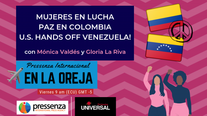 Mujeres en lucha, Paz en Colombia y U.S. Hands Off Venezuela! en Pressenza En La Oreja – 15/03/2019