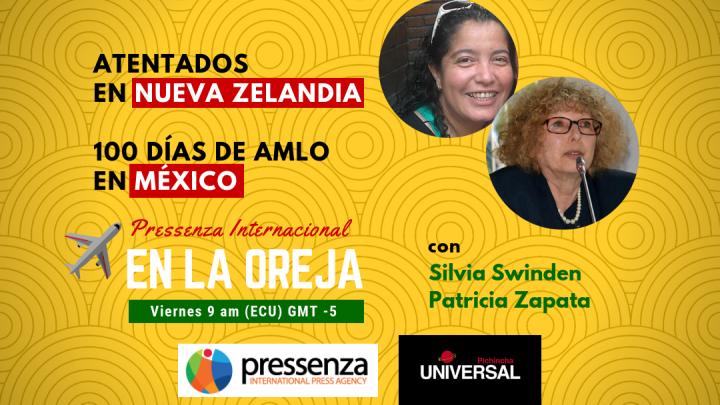El atentado en Nueva Zelandia y los 100 primeros días de AMLO en México – Pressenza En La Oreja 22/03/2019