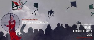 Settimana contro l'apartheid israeliana 2019 – Basta armi al colonialismo #StopArmingColonialism