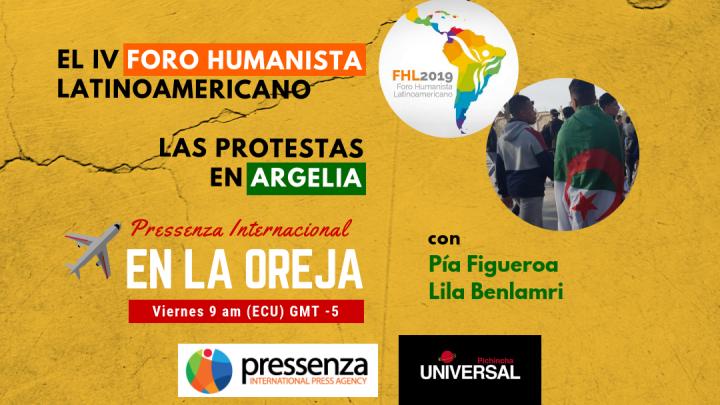 El IV Foro Humanista Latinoamericano y las protestas en Argelia en @RadioPressenza – 19/04/2019