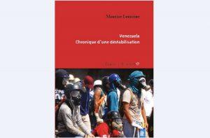 « Venezuela, chronique d'une déstabilisation ». Interview de Maurice Lemoine par Thierry Deronne