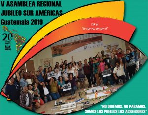 "Finalizó V Asamblea Regional Jubileo Sur/Américas en Guatemala: Tzk´at, ""tú soy yo, yo soy tú"