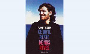 [Livre] Flore Vasseur – Ce qu'il reste de nos rêves