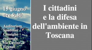 """Firenze: incontro pubblico """"I cittadini e la difesa dell'ambiente in Toscana"""""""