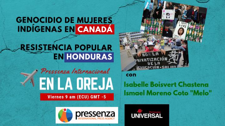 Genocidio de mujeres indígenas en Canadá y resistencia en Honduras en @RadioPressenza – 07/06/2019