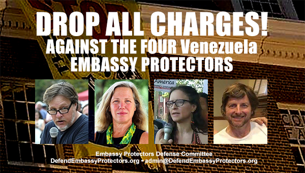 Venezuelan Embassy Protectors Defense Committee Calls on Trump Administration to Drop All Charges Against Defenders