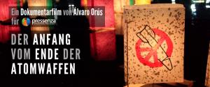 """Der Anfang vom Ende der Atomwaffen"" – Filmscreening in Berlin"