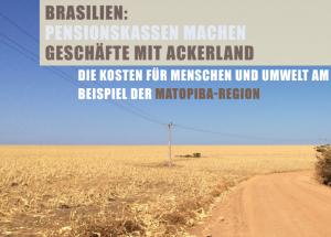 Brasilien brennt: Deutsche Ärztepensionen heizen Landgrabbing und Expansion der Agrarindustrie an