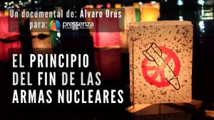 Llançament del  vídeo/resum en obert del documental El Principio del Fin de las Armas Nucleares