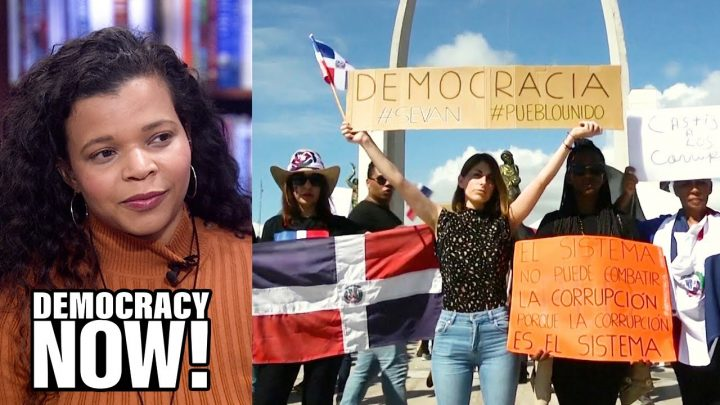 """""""We Want Democracy!"""" Mass Protests Continue in Dominican Republic After Local Elections Suspended"""