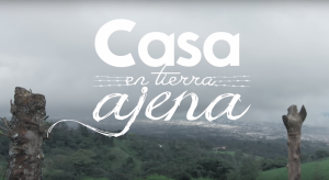 """Casa En Tierra Ajena"" A documentary about Central American migration"
