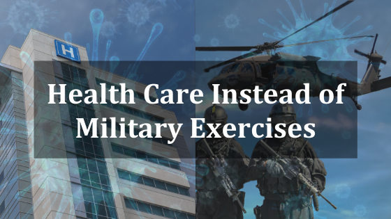 Health Care Instead of Military Exercises