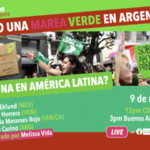 LIVE on March 9: Will Argentina's 'green tide' on abortion rights spread throughout Latin America?